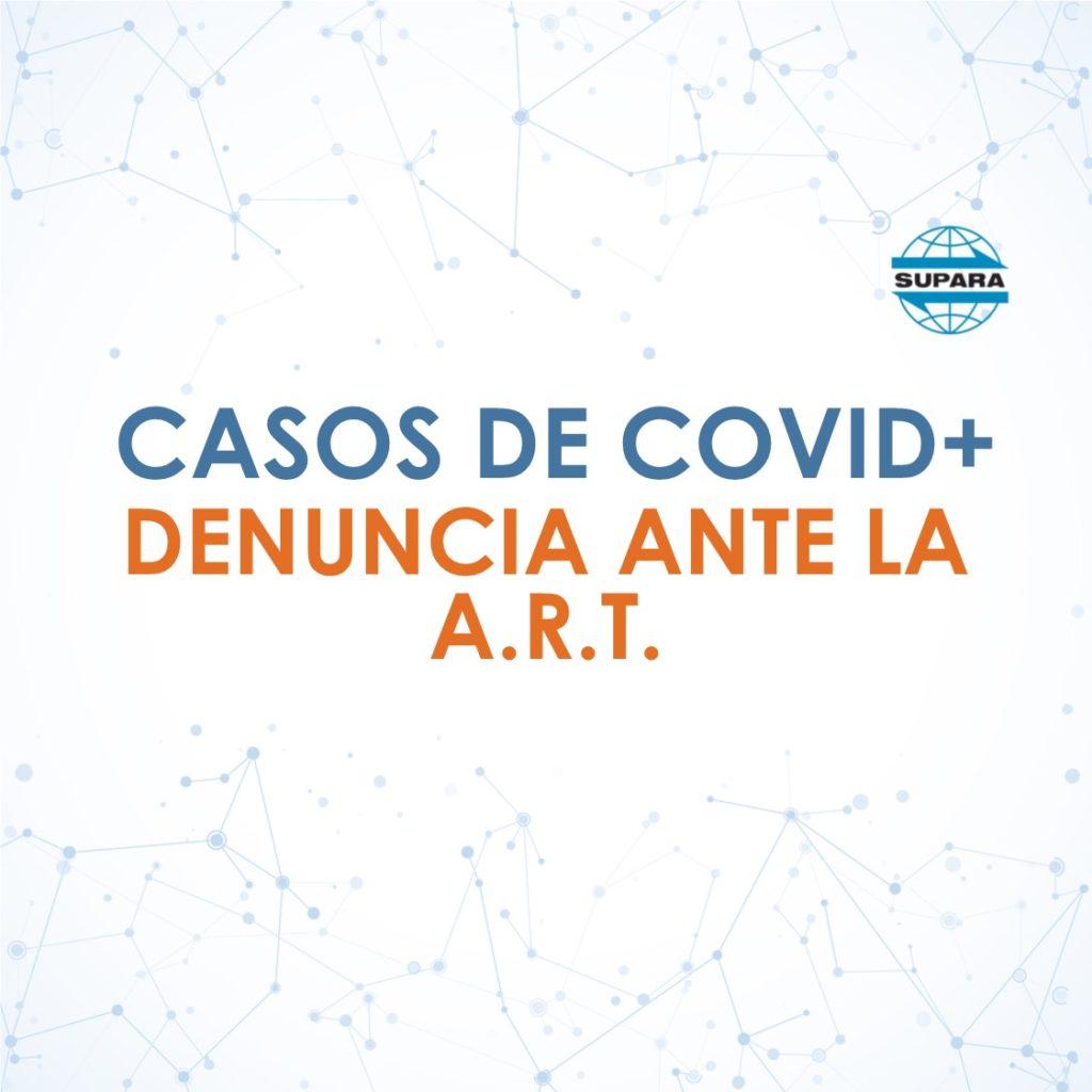 CASOS COVID + | DENUNCIA ANTE LA A.R.T.